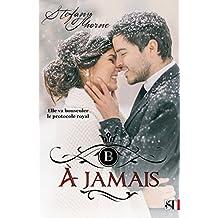 À JAMAIS (French Edition)