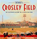 Front cover for the book Crosley Field: The Illustrated History of a Classic Ballpark by Greg Rhodes