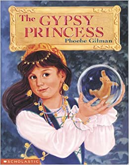 The Gypsy Princess: Phoebe Gilman: 9780590123891: Books