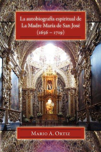 La Autobiograf a Espiritual de La Madre Mar a de San Jos (1656 - 1719) (Juan De La Cuesta-hispanic Monographs) (Spanish
