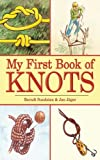 My First Book of Knots (My First Book Of... (Skyhorse))