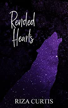 Rended Hearts by [Curtis, Riza]