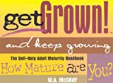Get Grown and Keep Growing!, Walter A. McCray, 1889303003