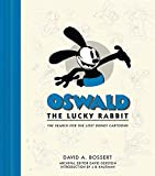 img - for Oswald the Lucky Rabbit: The Search for the Lost Disney Cartoons (Disney Editions Deluxe (Film)) book / textbook / text book