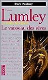 Le Vaisseau des rêves par Lumley