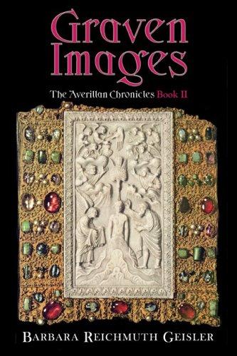 Graven Images: A Verillan Chronicles Book 2 (Bk. 2) (The Averillan Chronicles) PDF