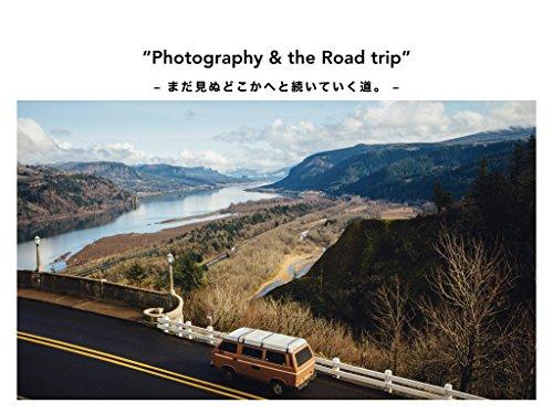 Photography and the Road trip  madaminudokokahetotuduiteikumichi (akubi books) (Japanese Edition)