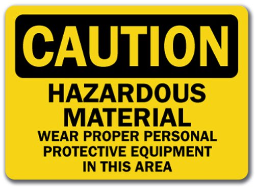 Caution Sign - Hazardous Material Wear Proper Personal Protective Equipment in This Area - 10