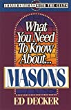What You Need to Know about Masons, Ed Decker, 0890819459