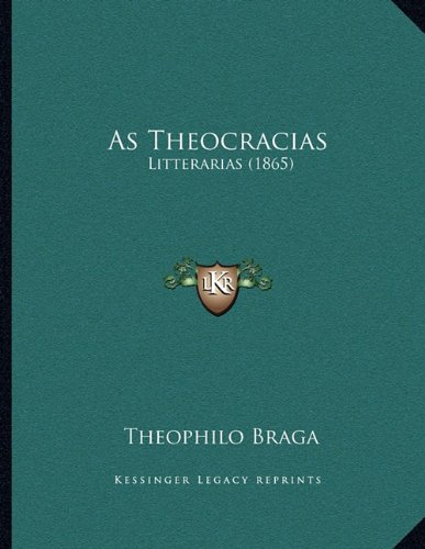 As Theocracias: Litterarias (1865) (Portuguese Edition) pdf epub