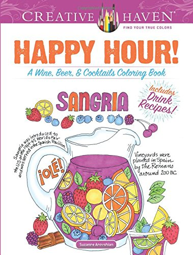 Creative Haven Happy Hour!: A Wine, Beer, and Cocktails Coloring Book (Adult Coloring) by Suzanne Anoushian