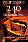 240 dans un fauteuil. La saga des présidents de l'Assemblée par Séguin