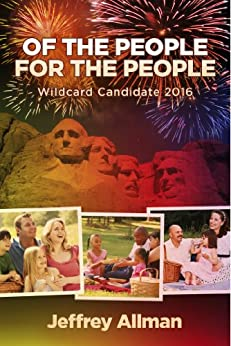 Of the People for the People Wildcard Candidate 2016 by [Allman, Jeffrey]