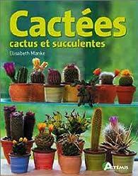 Cactées : Cactus et Succulentes par Elisabeth Manke