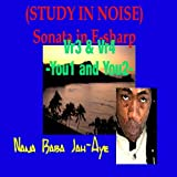(Study In Noise) Sonata In E-Sharp Vr3, You1