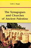The Synagogues and Churches of Ancient Palestine, Hoppe, Leslie J., 0814657540
