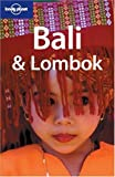Bali and Lombok, Lonely Planet Staff and Lisa Steer-Guerard, 1740596811