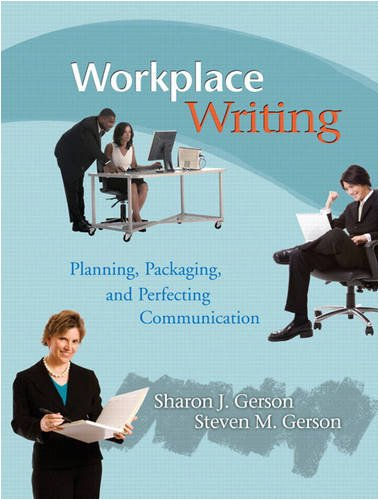 Workplace Writing: Planning, Packaging, and Perfecting...