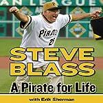 A Pirate for Life | Steve Blass,Erik Sherman