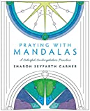 img - for Praying with Mandalas: A Colorful, Contemplative Practice book / textbook / text book