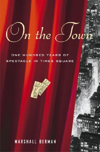 On the Town: One Hundred Years of Spectacle in Times Square (Shop In Times Square)