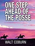 One Step Ahead of the Posse, Walt Coburn, 0786277963