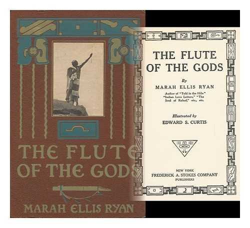 The Flute of the Gods / by Marah Ellis Ryan ... ; Illustrated by Edward S. Curtis
