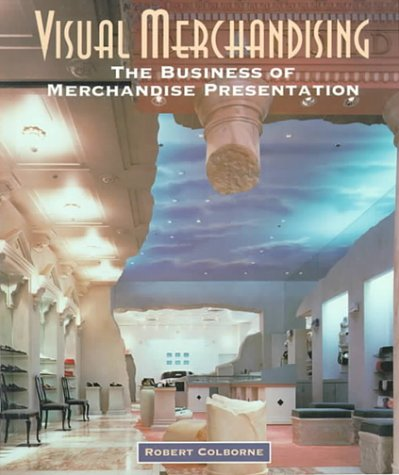 Visual Merchandising: The Business of Merchandise Presentation (Sv-Fashion Merchandising)