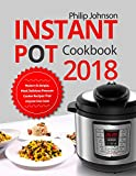 #2: Instant Pot Cookbook 2018: Modern & Simple, Most Delicious Pressure Cooker Recipes That Anyone Can Cook