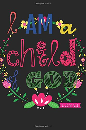 I am a child of God: Christian Kid Journal Note Book Lined   (6