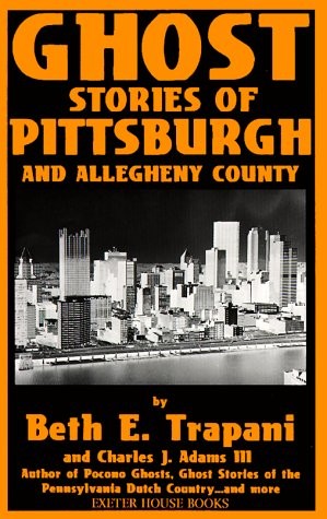 Ghost Stories of Pittsburgh and Allegheny County