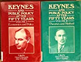 img - for Keynes and Public Policy After Fifty Years (TWO VOLUMES) Volume 1: Economics and Policy & Volume 2: Theories and Method book / textbook / text book