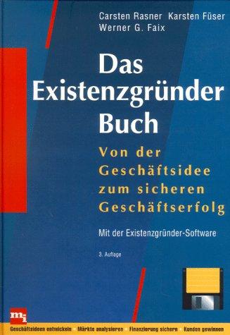 Das Existenzgründer-Buch. Von der Geschäftsidee zum perfekten Geschäftsplan