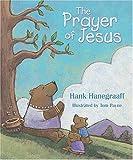 The Prayer of Jesus, Hank Hanegraaff, 1400301130