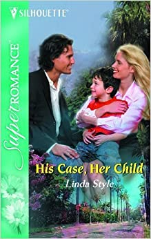 Book His Case, Her Child: Cold Cases: L.A. (Harlequin Superromance No. 1281)