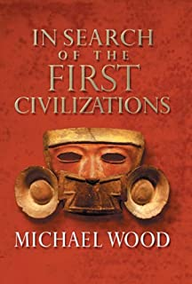 In Search Of The First Civilizations