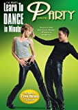 Learn to Dance in Minutes: Party Dancing
