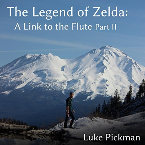 The Legend of Zelda: A Link to the Flute (Part 2)