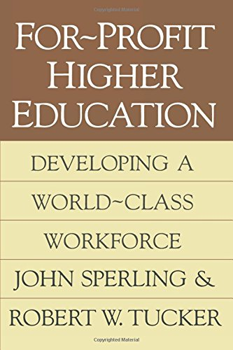 For-profit Higher Education: Developing a World Class Workforce