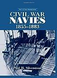 Civil War Navies, 1855-1883, Paul H. Silverstone, 041597870X