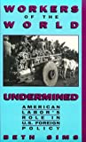 Workers of the World Undermined, Beth Sims, 0896084299