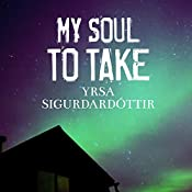My Soul to Take: Thora Gudmundsdottir Series, Book 2 | Yrsa Sigurdardottir