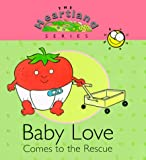 img - for Baby Love Comes to the Rescue (Heartland (Concordia)) book / textbook / text book