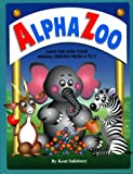 Alpha Zoo: Have Fun With Your Animal Friends from A to Z