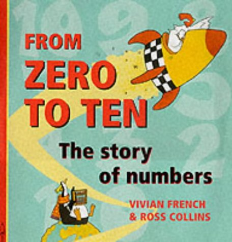 From Zero to Ten: The Story of Numbers pdf