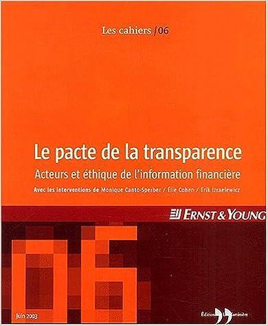 En ligne téléchargement Les Cahiers Ernst & Young, N° 6, Juin 2003 : Le pacte de la transparence : Acteurs et éthique de l'information financière pdf, epub