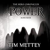 Power: The Hero Chronicles, Book 4 | Tim Mettey