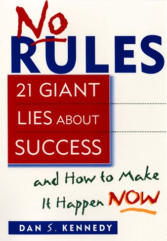 No Rules  21 Giant Lies About Success And How To Make It Happen Now
