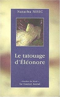 Le Tatouage d'Eléonore par Natacha Nisic
