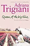 Front cover for the book The Queen of the Big Time by Adriana Trigiani